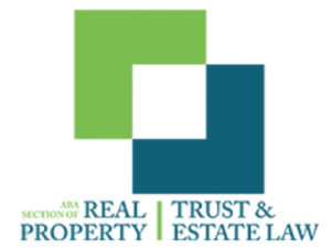 ABA Section of Real Property, Trust and Estate Law